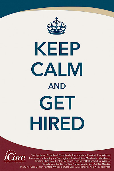 Keep Calm and Get Hired, iCare Health Network, Touchpoints Rehab, iCare Careers